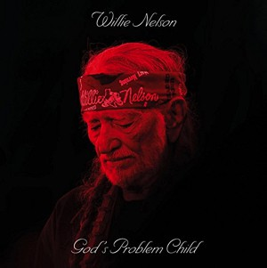 Willie Nelson: God's ProblemChild