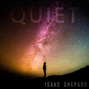 Isaac Shepard: Quiet