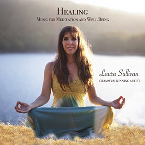 Laura Sullivan: Healing Music for Meditation and Well Being