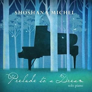 Shoshana Michel: Prelude to aDream