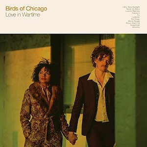 Birds of Chicago: Love in Wartime