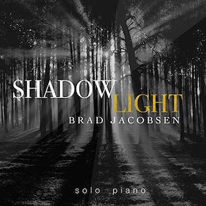 Brad Jacobsen: Shadowlight
