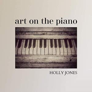 Holly Jones: Art on the Piano