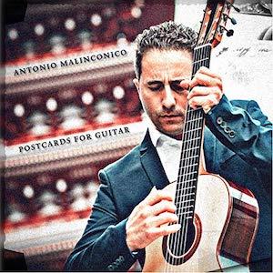 Antonio Malinconico: Postcards forGuitar
