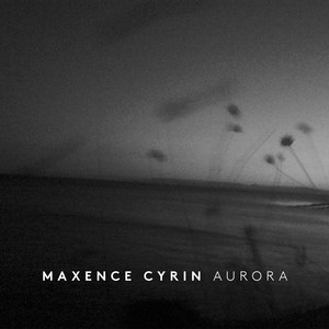 Maxence Cyrin: Aurora