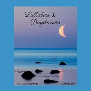 Christine Brown: Lullabies & Daydreams