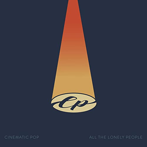 Cinematic Pop: All the LonelyPeople