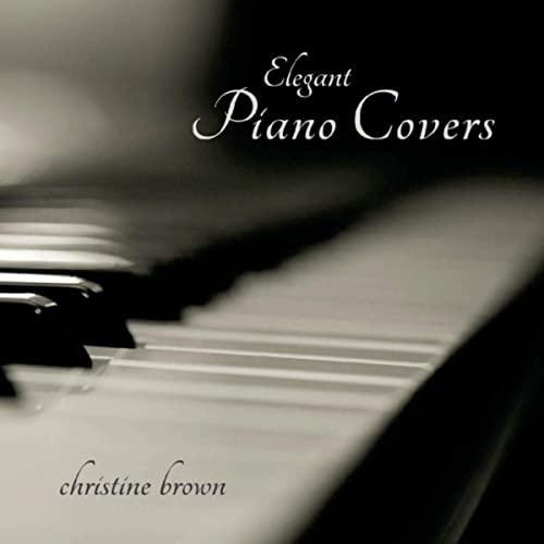Christine Brown: Elegant PianoCovers