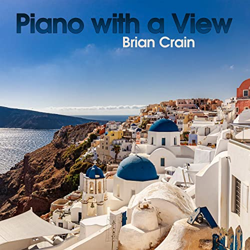 Brian Crain: Piano with a View